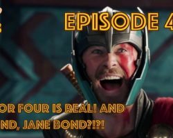 Thor Four is Real! And Bond, Jane Bond?!?!